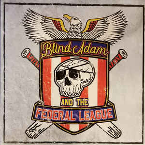 Blind Adam & The Federal League- Blind Adam & The Federal League
