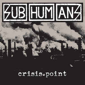 Subhumans- Crisis Point