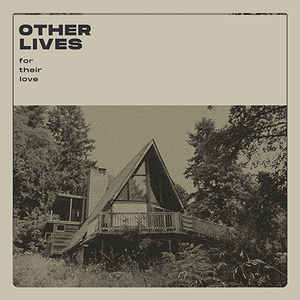 Other Lives- For Their Love