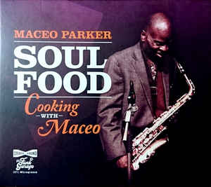 Maceo Parker- Soul Food - Cooking with Maceo