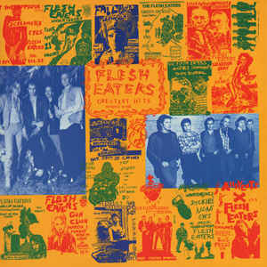 The Flesh Eaters- Greatest Hits- Destroyed By Fire
