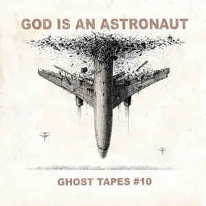God Is An Astronaut- Ghost Tapes #10