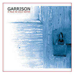 Garrison- A Mile In Cold Water