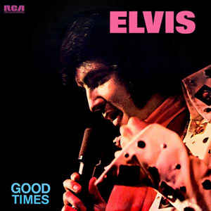 Elvis Presley- Good Times