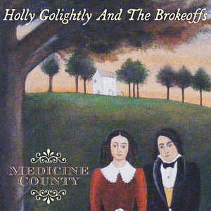 Holly Golightly & The Brokeoffs- Medicine Country