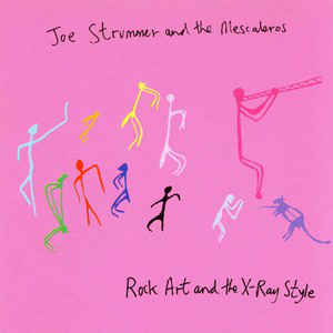 Joe Strummer & The Mescaleros- Rock Art and The X-Ray