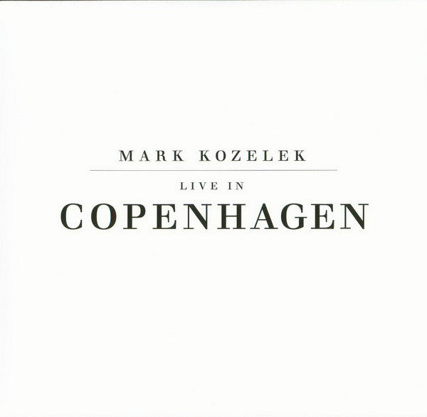 Mark Kozelek- Live in Copenhagen