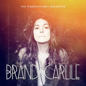 Brandi Carlile- The Firewatcher's Daughter