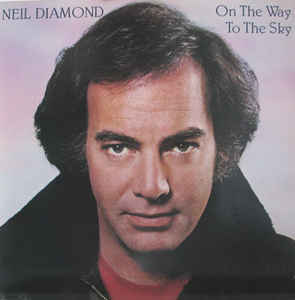 Neil Diamond- On The Way To The Sky