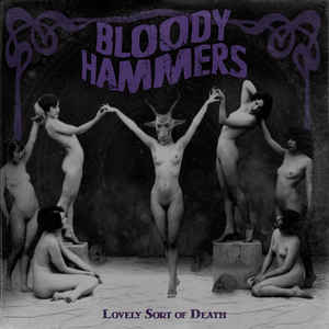Bloody Hammers- Lovely Sort Of Death