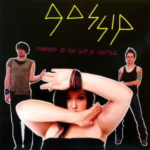 The Gossip- Standing in the Way of Control