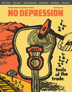 No Depression Magazine- Tools of the Trade (Summer 2020 Issue)
