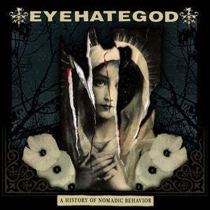 Eyehategod- A History of Nomadic Behavior PREORDER OUT 3/12/21