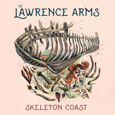 The Lawrence Arms- Skeleton Coast PREORDER OUT 7/17