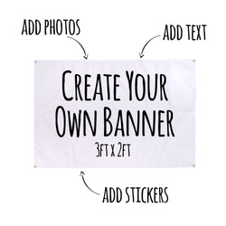 Create Your Own Banner - 3ft x 2ft