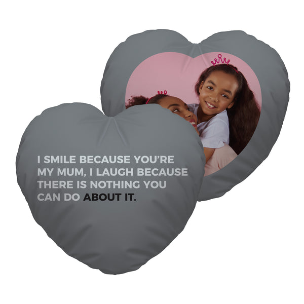 I Smile Because - Photo Heart Shaped Cushion