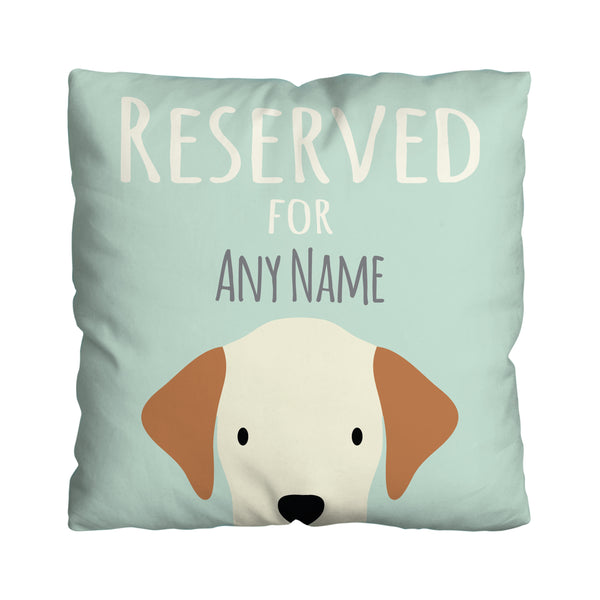 Reserved for the dog - 45cm Cushion