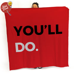 You'll Do Funny Valentines Day Photo Fleece Blanket Throw