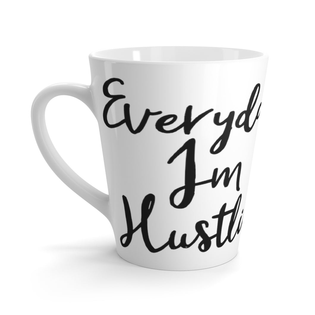 Everyday I'm Hustlin' Latte mug