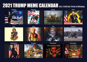 2021 Trump Meme Calendar Vol. 3 - Still Not Tired of Winning