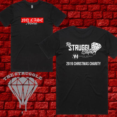 THE STRUGGLE - T-Shirt - Mens - No Case None - 2019 Christmas Charity Shirt