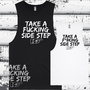 Take a Fucking Side Step - Muscle Tee - Mens - D1