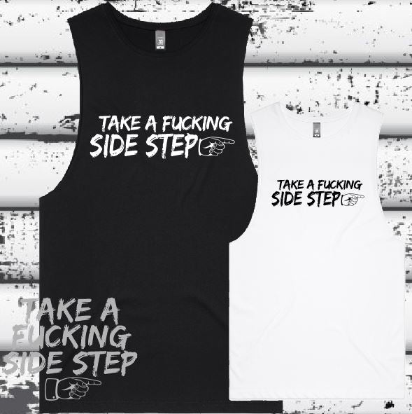 Take a Fucking Side Step - Muscle Tee - Mens - D2