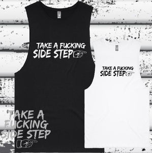 Take a Fucking Side Step - Muscle Tee -  Ladies  D2