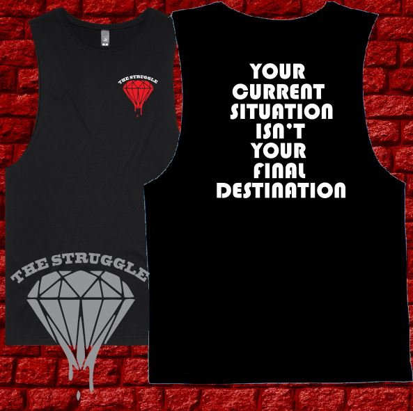 THE STRUGGLE - Muscle Tee - Ladies - Final Destination - Black or White