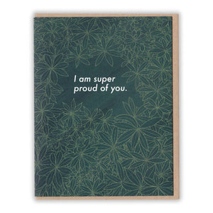 I Am Super Proud of You Card