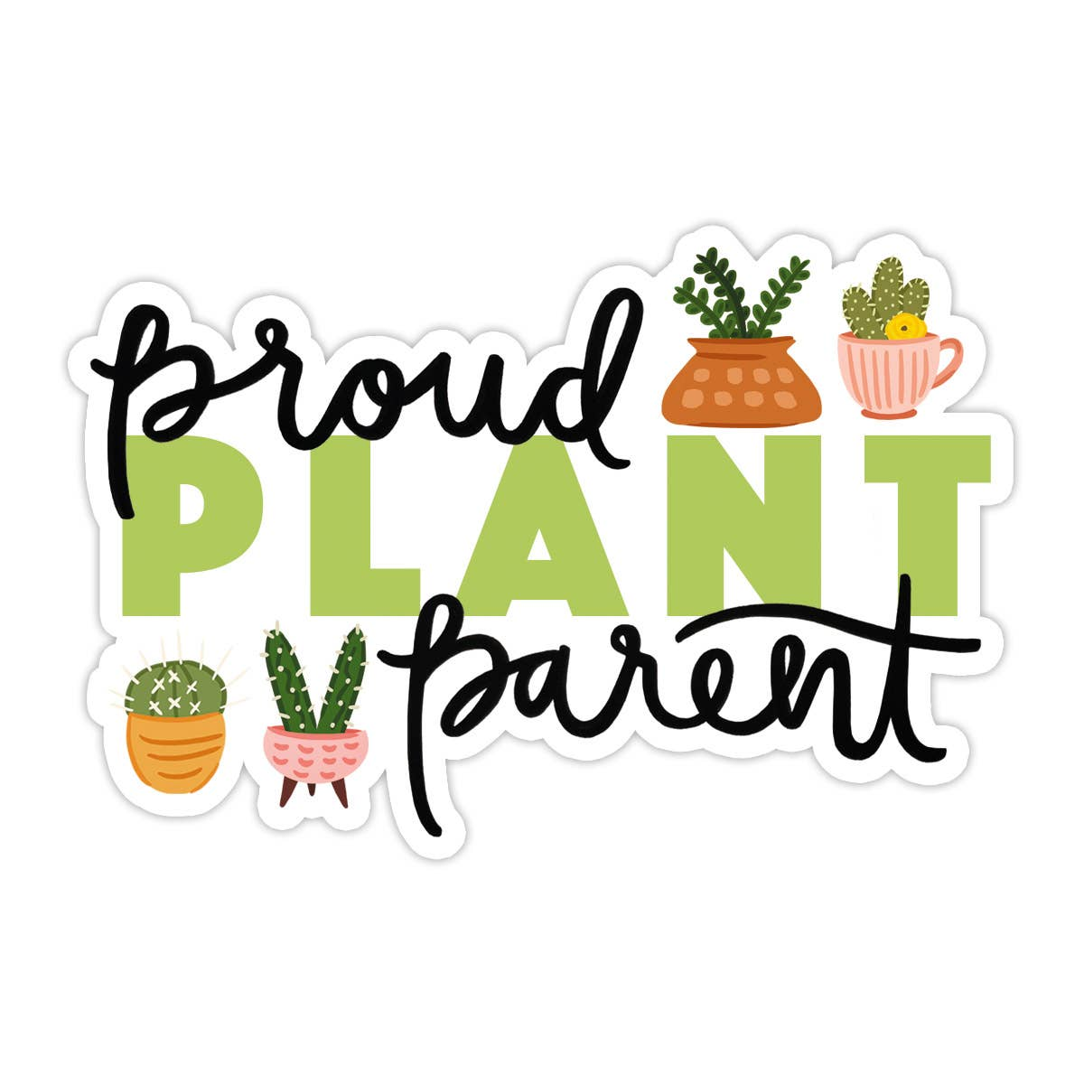 Proud Plant Parent Sticker