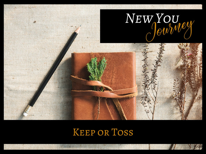 New You Journey - Keep or Toss