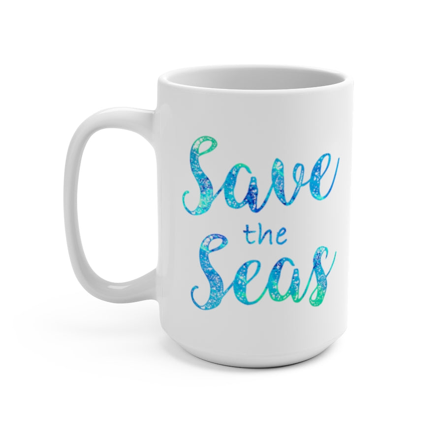 Save the Seas - Coffee Mug 15oz