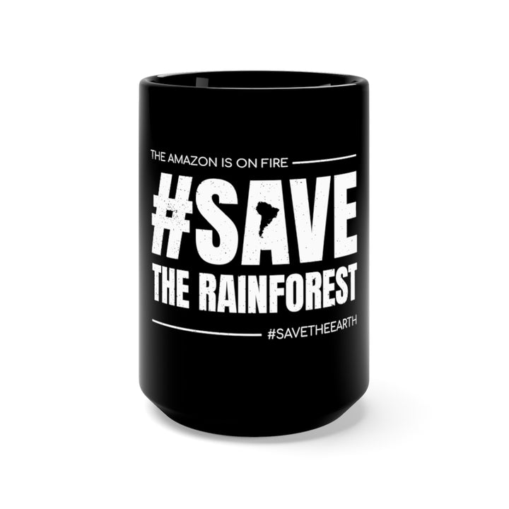 #SaveTheRainforest - Coffee Mug 15oz (Black)
