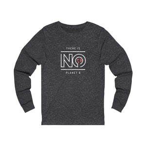 There is NO Planet B - Unisex Jersey Long Sleeve Tee