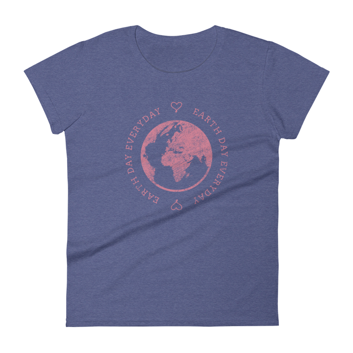 Everyday Is Earth Day - Womens T-shirt