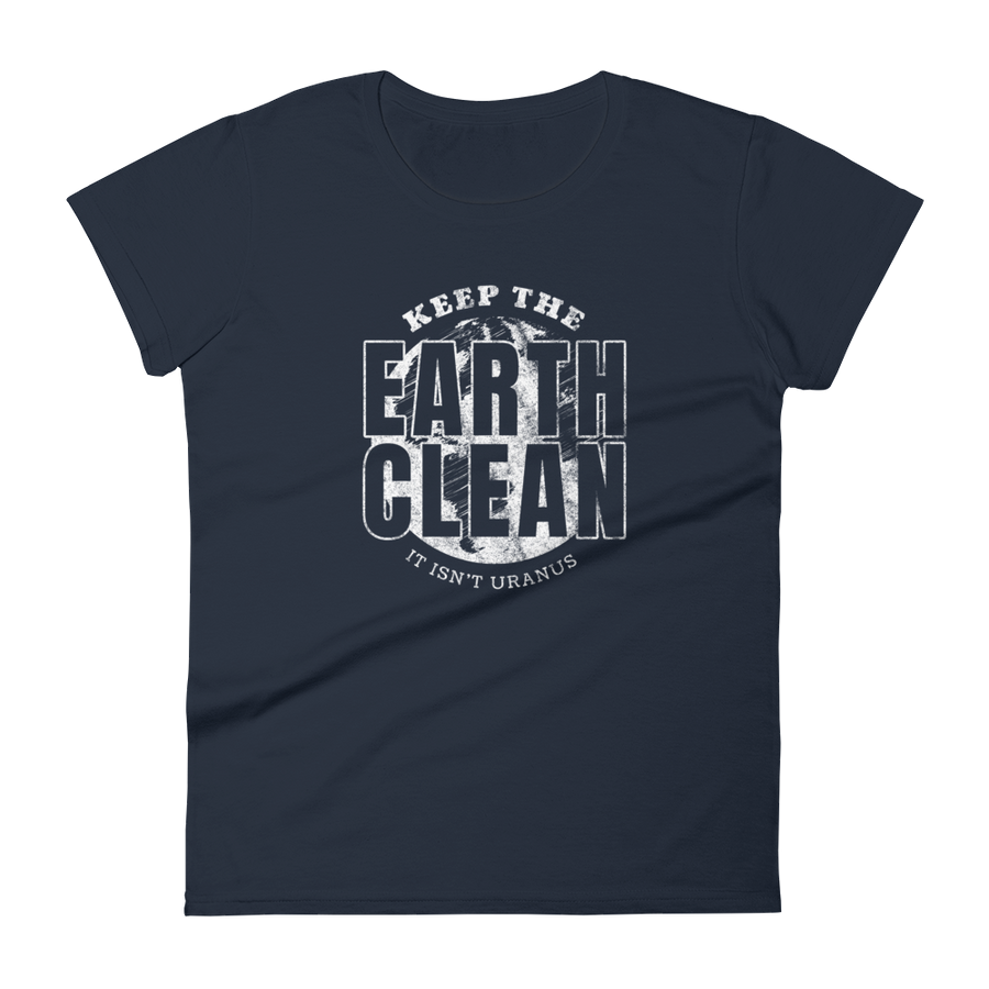 Earth Isn't Uranus - Womens T-shirt