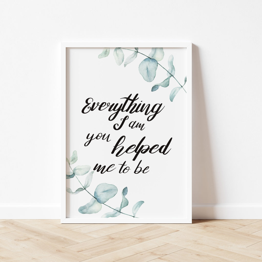 Everything I am Watercolour Leaves Print - Dolly and Fred Designs