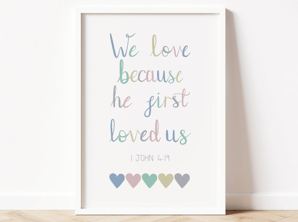 We Love Because He First Loved Us Bible Verse Print - Dolly and Fred Designs