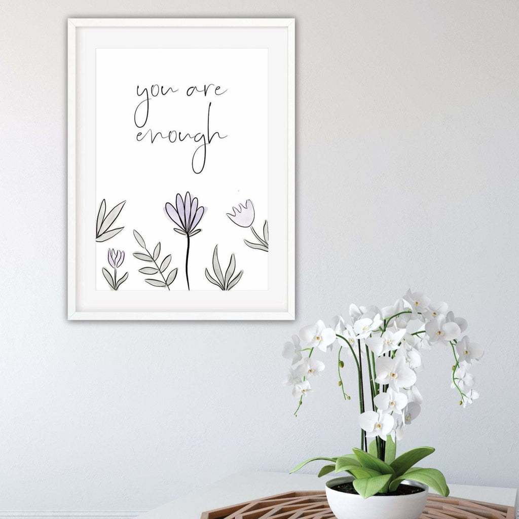 You are enough encouragement Print - Dolly and Fred Designs
