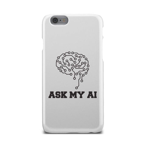 Image of wc-fulfillment Phone Case iPhone 6 Ask My AI | Super Slim Phone Case