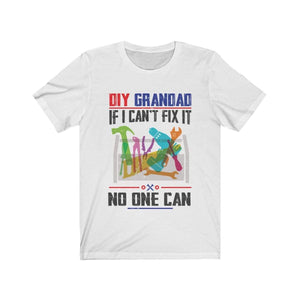 Printify T-Shirt White / L DIY Grandad If I Can't Fix It No One Can