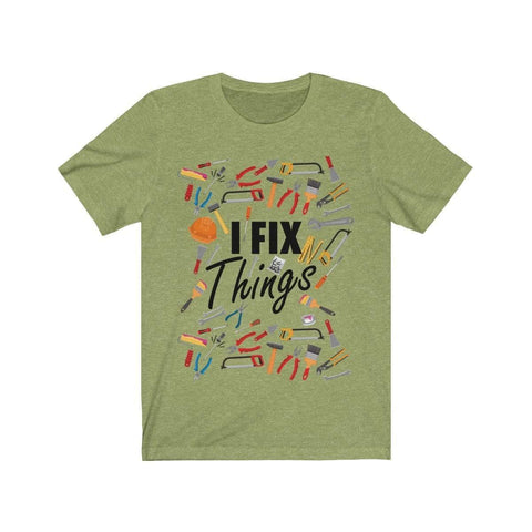 Image of Printify T-Shirt Heather Green / XS I Fix Things | Unisex Jersey Short Sleeve Tee