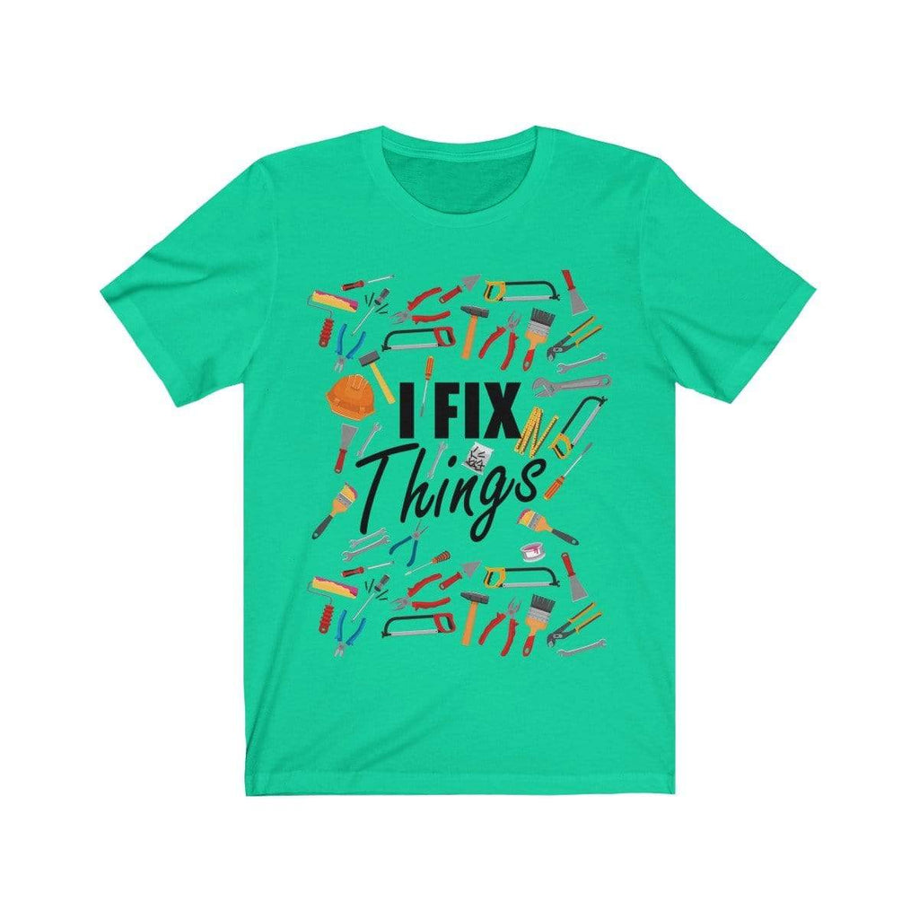 Printify T-Shirt Teal / XS I Fix Things | Unisex Jersey Short Sleeve Tee
