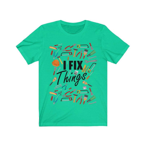 Image of Printify T-Shirt Teal / XS I Fix Things | Unisex Jersey Short Sleeve Tee