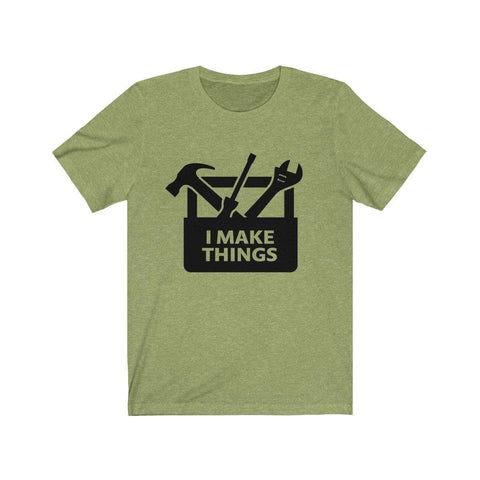 Printify T-Shirt Heather Green / XS I Make Things | Unisex Jersey Short Sleeve Tee
