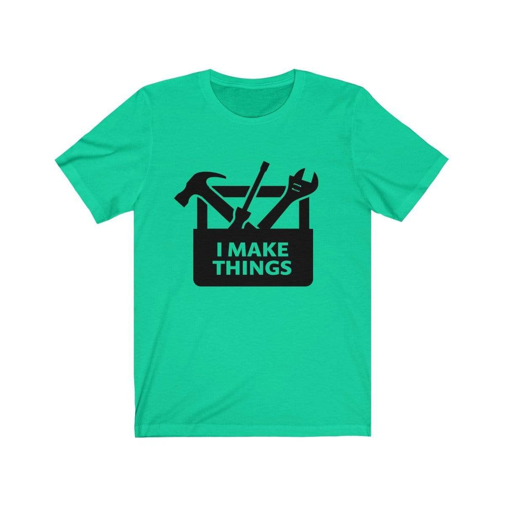 Printify T-Shirt Teal / XS I Make Things | Unisex Jersey Short Sleeve Tee