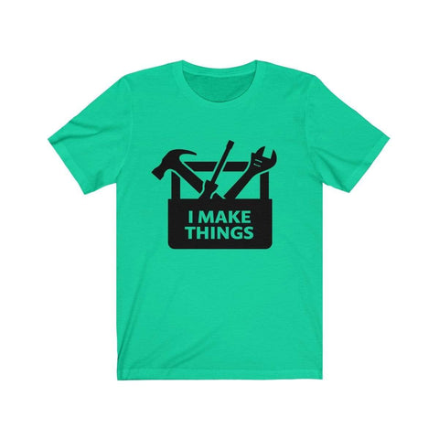 Image of Printify T-Shirt Teal / XS I Make Things | Unisex Jersey Short Sleeve Tee