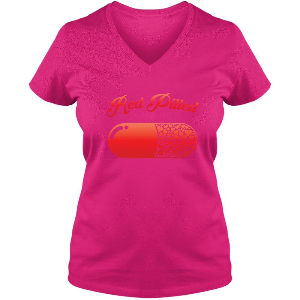 PrintTech Ladies V Neck Tee S / Cyber Pink RED PILLED WITH LOVE | Ladies V Neck Tee