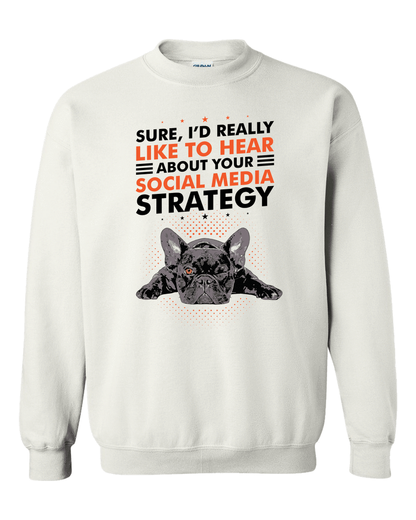 PrintTech Adult Crewneck Sweat Shirt S / White SOCIAL MEDIA STRATEGY - Adult Crewneck Sweat Shirt